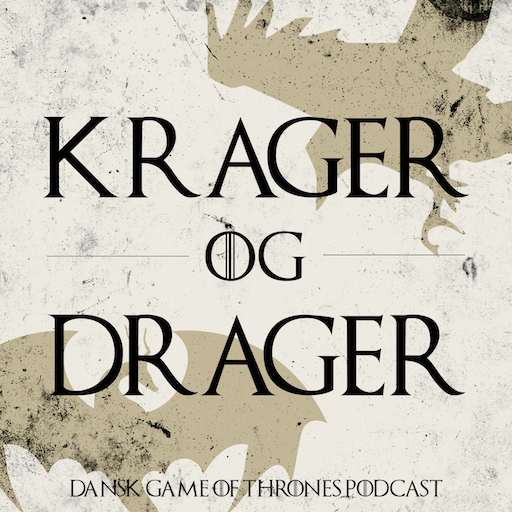 Krager og Drager - En Dansk Game of Thrones Podcast