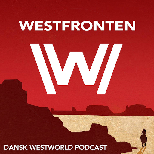 Westfronten - Dansk Westworld Podcast